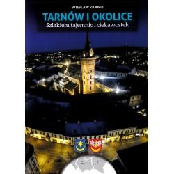 Tarnów i okolice. Szlakiem...
