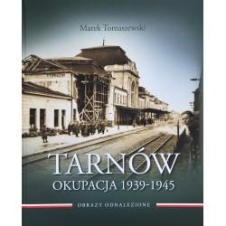 Tarnów. Okupacja 1939-1945...